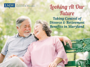 Divorce and Retirement Benefits in Maryland