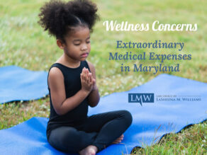 Extraordinary Medical Expenses in Maryland